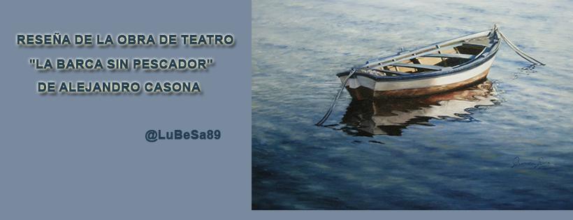La barca sin pescador Alejandro Casona Teatro
